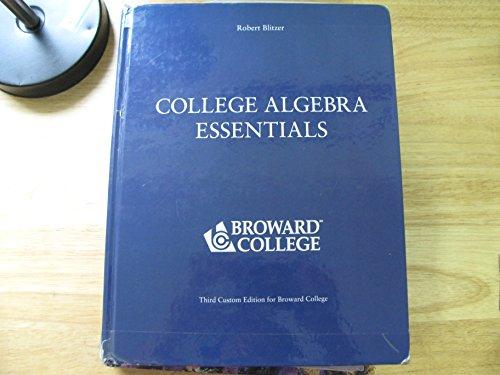 9781256430445: College Algebra Essentials (Pearson's, third Custom Edition for Broward College)