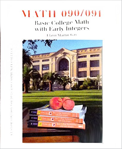 Math 090/091 Basic College Math with Early Integers Custom Edition Delgado Community College: elayn...