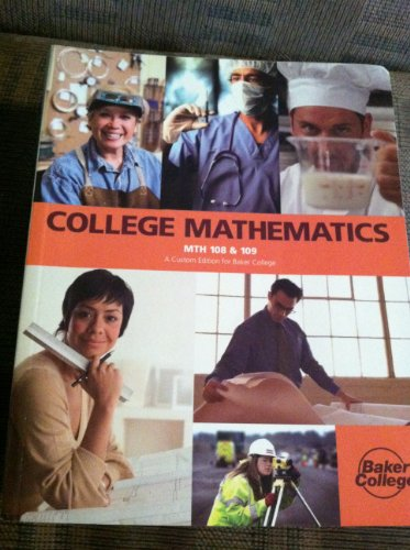 9781256436300: College Mathematics (MTH 108 & 109) A Custom Edition for Baker College