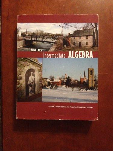 9781256442523: Intermediate Algebra, MA 82, Second Cutom Edition for Frederick Community College