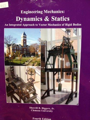 9781256442660: Engineering Mechanics: Dynamics & Statics , An Integrated Approach to Vector Mechanics of Rigid Bodies (Custom Edition for Clemson University)