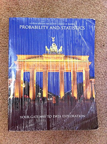 Probability and Statistics (Custom Edition for County College of Morris)
