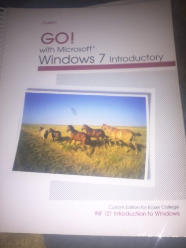 Go! With Microsoft Windows 7 Introductory (INF 121 custom edition for Baker college): Shelley ...