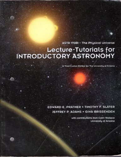 9781256464150: Lecture-Tutorials for Introductory Astronomy ASTR 170B1-The Physical Universe (a third custom edition for the University of Arizona)