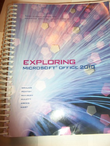 9781256465270: Exploring Microsoft Office 2010 (Third Custom Edition for CSU-Pueblo- Taken from Exploring Microsoft Office 2010, Volume 1)