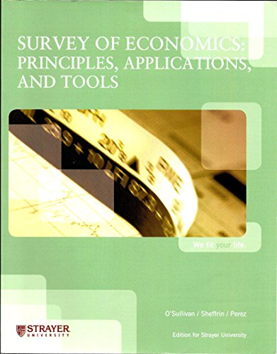 9781256468967: Survey of Economics : Principles, Applications, and Tools (Strayer University)