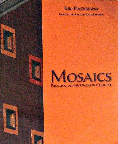 9781256472520: Mosaics Focusing on Sentences in Context, Custom Edition for Clark College
