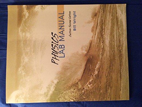 Physics Lab Manual, Custom Second Edition, Bill: Bill Wright