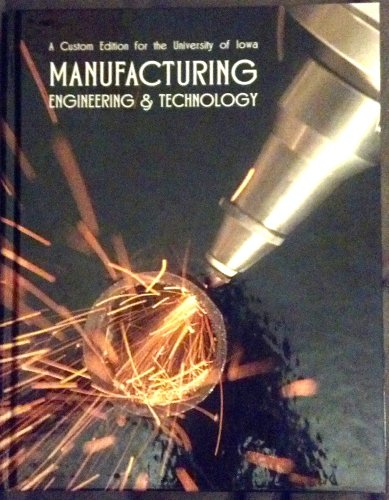 9781256487616: Manufacturing Engineering and Technology A Custom Edition for the University of Iowa