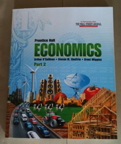 Prentice Hall Economics Part 2: Arthur O'Sullivan, Ph.D,