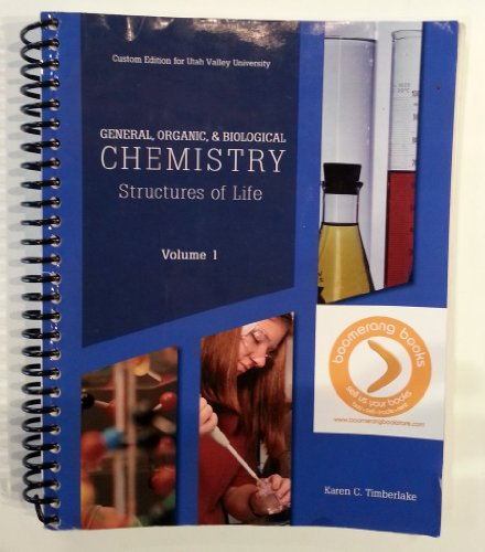 General, Organic, & Biological Chemistry Structures of: Karen C Timberlake