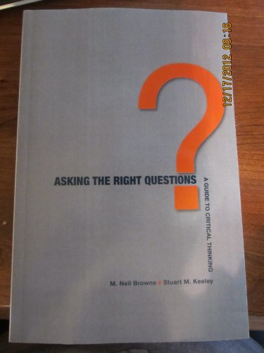 9781256513421: (Asking the Right Questions, with Readings) By M.Neil Browne (Author) Paperback on (Sep , 2010)