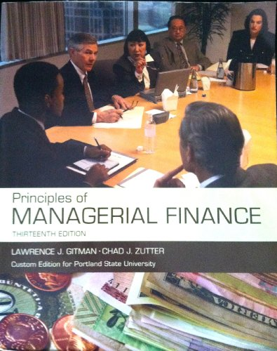 Principles of Managerial Finance (13th Edition) (Custom: Gitman, Lawrence J.;