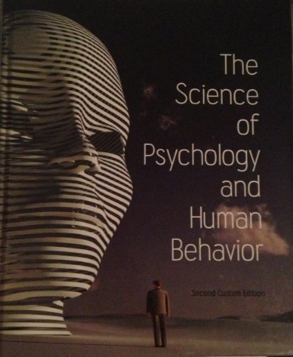 9781256515968: The Science of Psychology and Human Behavior (Second Custom Edition)