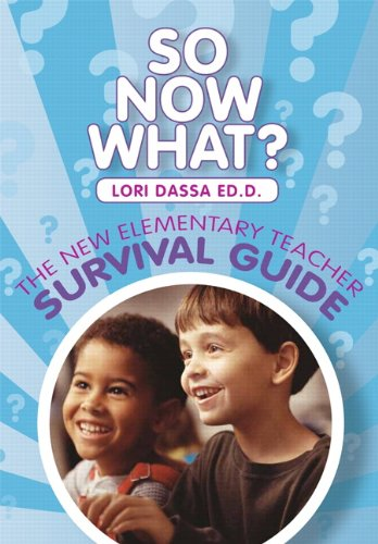9781256517887: So Now What? The New Elementary Teacher Survival Guide (2nd Edition)