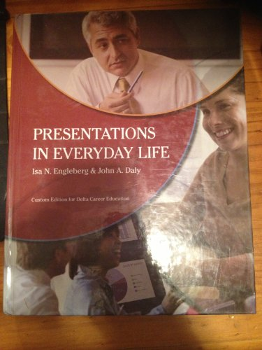 9781256520832: Presentations in Everyday Life (Custom Edition for Delta Career Education-Taken from Presentations in Everyday Life 3rd Ed)