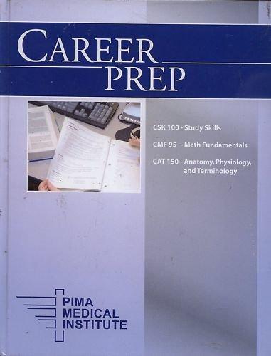 9781256525424: Career Prep CSK 100 - Study Skills, CMF 95 - Math Fundamentals, CAT 150 - Anatomy, Physiology & Terminology