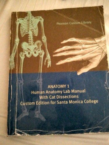 9781256542629: Anatomy 1 Human Anatomy Lab Manual with Cat Dissections Custom Edition for Santa Monica College