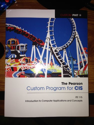 9781256555261: The Pearson Custom Program for CIS: ITE 115 Introduction to Computer Applications and Concepts