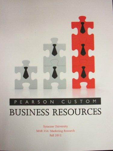 Business Resources Syracuse University MAR 356: Marketing: Naresh K. Malhotra