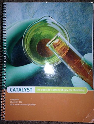 9781256563389: Catalyst Lab Manual Chemistry 112 Pikes Peak Community College
