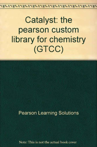 9781256566960: Catalyst: the pearson custom library for chemistry (GTCC)