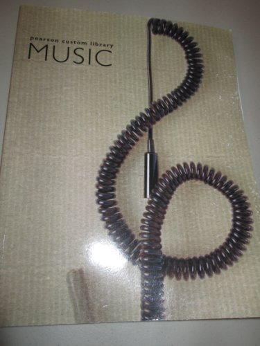 9781256572442: Music: Pearson Custom Library (Open Your Ears: A Music Appreciation Resource. 1st Edition. Wake Technical Community College)
