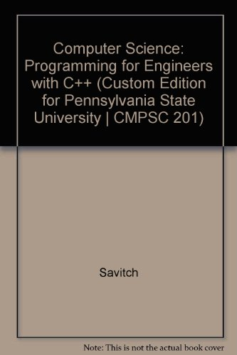 9781256580270: Computer Science: Programming for Engineers with C++ (Custom Edition for Pennsylvania State University | CMPSC 201)