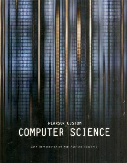 9781256581802: Pearson Custom Computer Science (C++ for Riverside City College) (Introduction to computers and c++ programming)