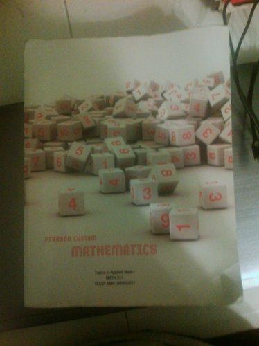 9781256582458: Pearson Custom Mathematics (Topics in Applied Math I, Math 311, Texas A&M University)