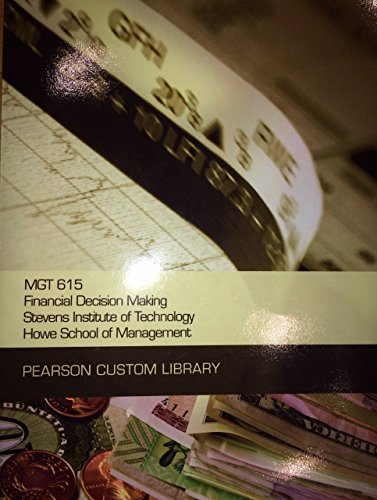 9781256595946: MGT 615 Financial Decision Making, Stevens Institute of Technology, Howe School of Management (Pearson Custom Library)