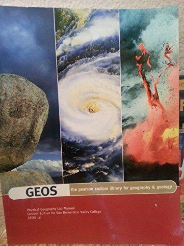 9781256597957: Geos- Physical Geography Lab Manual Custom Edition for San Bernardino Valley College Geog 111