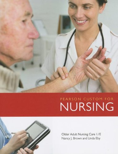 Pearson Custom for Nursing: Older Adult Nursing: Brown RN RN,