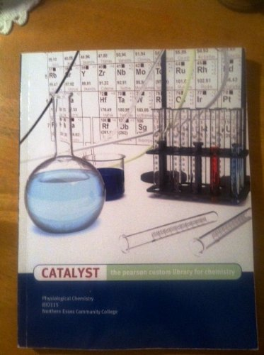 9781256625063: Catalyst the pearson custom library for chemistry (Psysiological chemistry Bio115 Workbook)