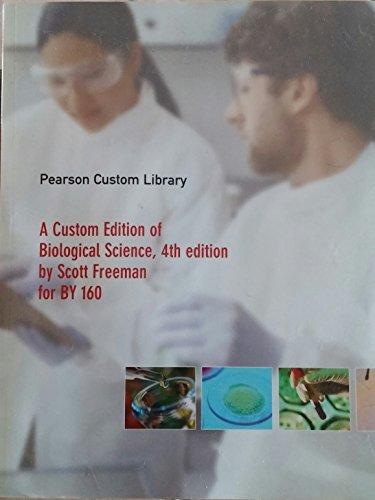 A Custom Edition of Biological Science, 4th edition: Freeman, Scott