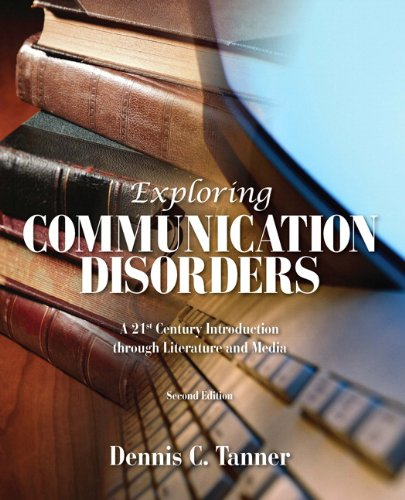 9781256632184: Exploring Communication Disorders: A 21st Century Introduction Through Literature and Media (2nd Edition)