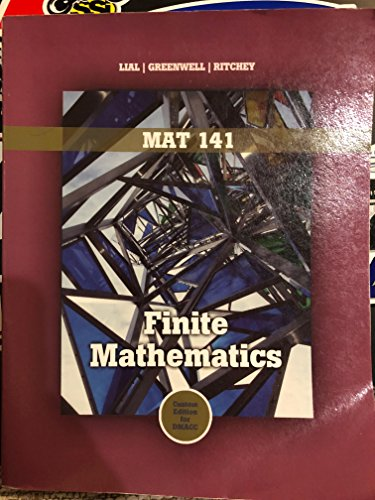 Finite Mathematics: Margaret Lial, Rayond Greenwell, Nathan Ritchey