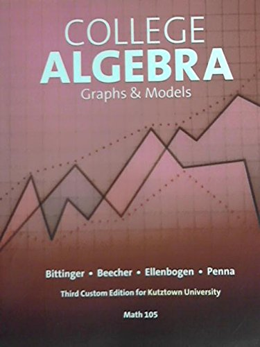 9781256658962: College Algebra: Graphs & Models (Custom for Kutztown University Math 105)