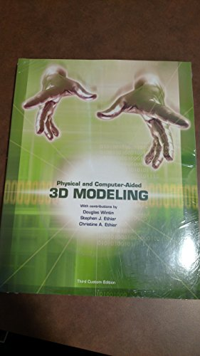 9781256671541: Physical and Computer-Aided 3D Modeling Third Custom Edition