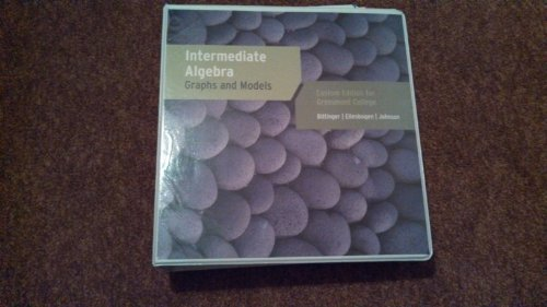 9781256677567: Intermediate Algebra Graphs and Models (Math XL) (Intermediate Algebra Graphs and Models Custom Edition for Grossmont College)