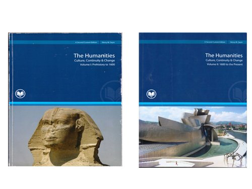 9781256679110: The Humanities Volume 1 and 2-Culture, Continuity & Change: Prehistory to 1600 and 1600 to the Present (Rio Salado Edition) (The Humanities Volume 1 and 2-Culture, Continuity & Change: Prehistory to 1600 and 1600 to the Present (Rio Salado Edition)) (The Humanities: Culture Continuity & Change)