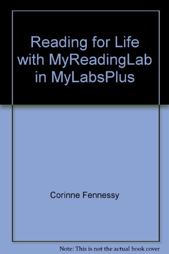 Reading for Life with MyReadingLab in MyLabsPlus: Corinne Fennessy