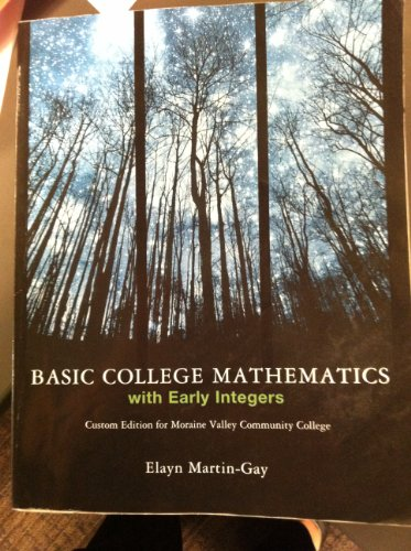 Martin-gay / Basic College Mathematics W/early Integers Custom for Moraine Valley ...