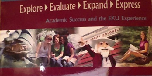 9781256702146: Explore, Evaluate, Expand, Express; Academic Success and the EKU Experience