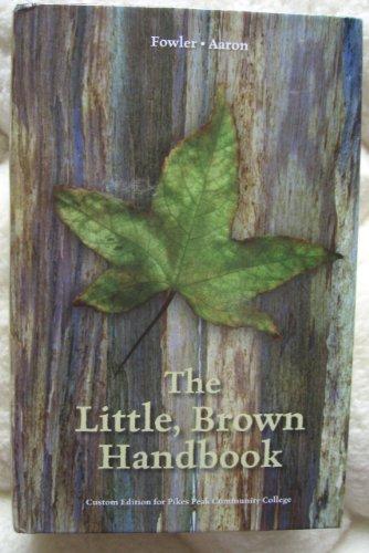 9781256704539: The Little, Brown Handbook (Custom Edition for Pikes Peak Community College)