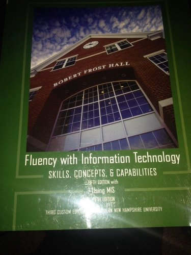 9781256706168: Fluency with Information Technology (Third Custom Edition for Southern New Hampshire University) (Skill, Concepts, & Capabilities)