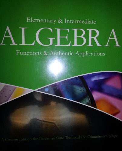 9781256709657: Elementary and Intermediate Algebra: Functions & Authentic Applications (Cincinnati State Technical and Community College)