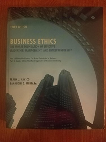 9781256712541: Business Ethics: The Moral Foundation of Effective Leadership, Management, and Entrepreneurship