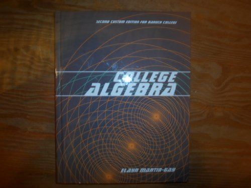 9781256720805: College Algebra Second Custom Edition for Baruch College Taken From Beginning and Intermediate Algebra Fifth Edition