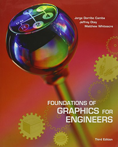9781256723264: Foundations of Graphics for Engineers - Texas A&m University